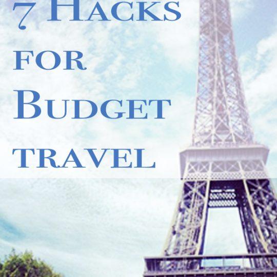 Cheap Travel Hacks: Travel on a Budget