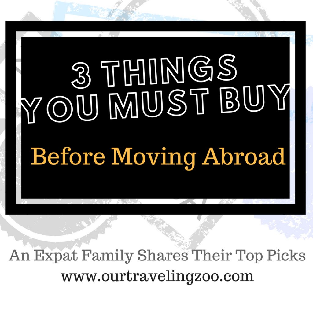 three things you must buy before going abroad before moving overseas