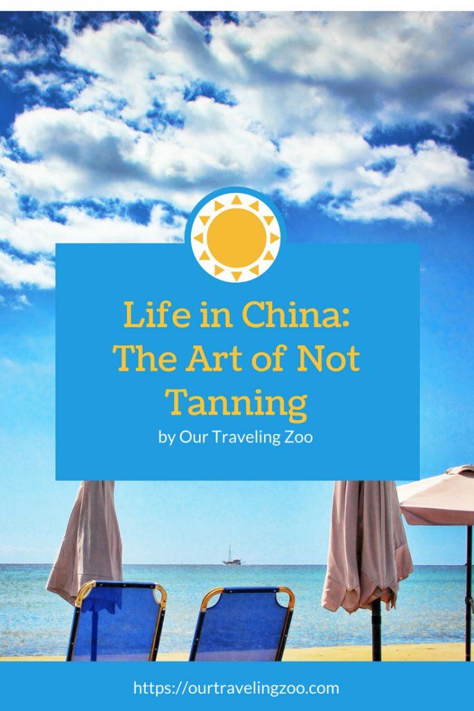 Life in China The Art of Not Sun Tanning