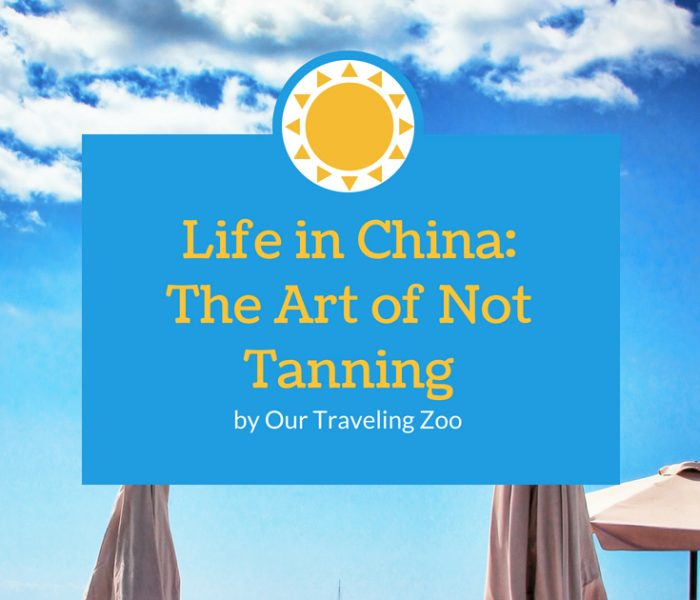 Life in China: The Art of Not Tanning