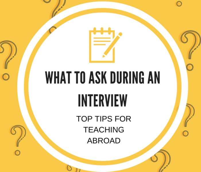 What to Ask During Your Interview: Top Tips for Teaching Abroad