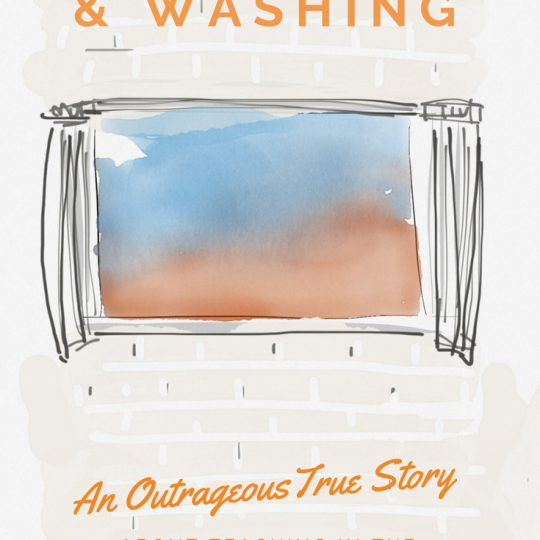 Windows and Washing: An Outrageous True Story of Teaching in the Emirates