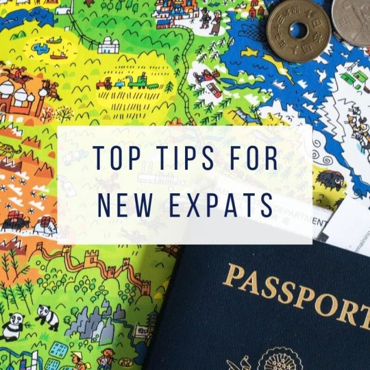 Top Tips for New Expats. Be Prepared for Life Overseas!