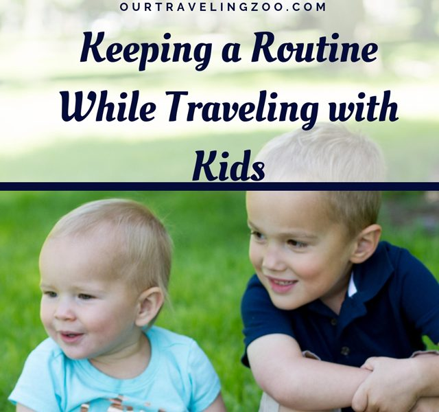 Keeping a Routine While Traveling with Kids