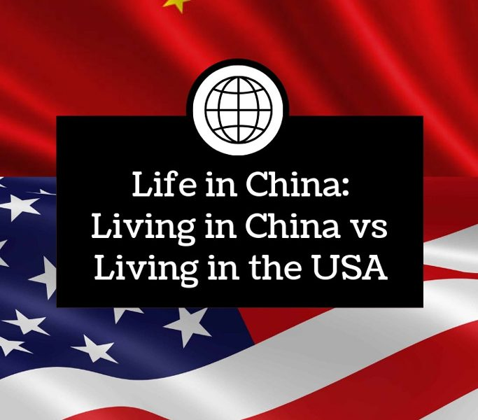 Life in China: How Does China Compare to the USA?