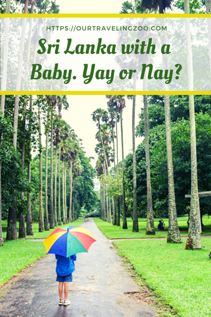 Sri Lanka with a baby was our first international trip with a baby. Can you travel to Sri Lanka with a baby? We think so--here's why. Read on to find out.