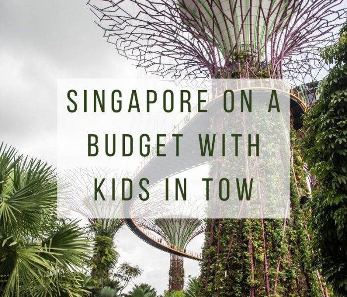 Singapore on a Budget (with Kids in Tow)